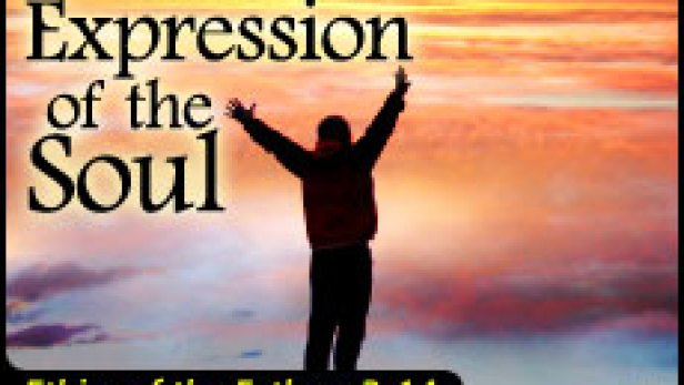 The Expression of the Soul: Ethics of the Fathers, 3:14