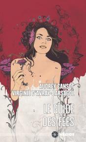 Le Guide des fées. Regards sur la femme de Audrey CANSOT, Virginie BARSAGOL