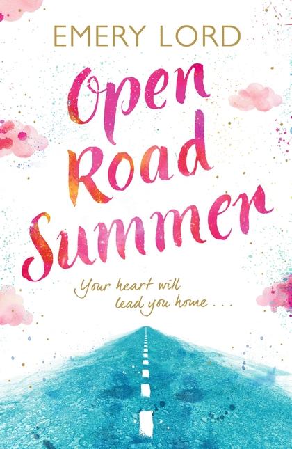 Open Road Summer Emery Lord Bloomsbury YA