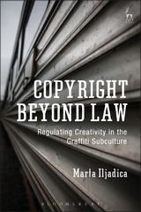 Copyright Beyond Law  Regulating Creativity in the Graffiti     Copyright Beyond Law