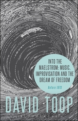 Media of Into the Maelstrom: Music, Improvisation and the Dream of Freedom