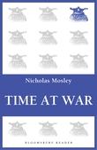 Time At War, Nicholas Mosley