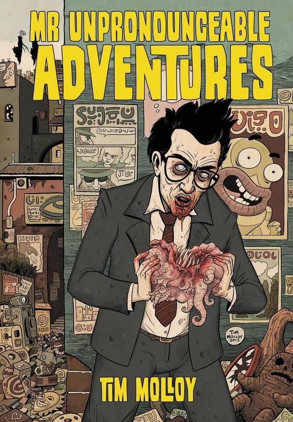 Mr Unpronounceable Adventures, spectacularly weird graphic novel in a Lovecraftian/Burroughsian vein