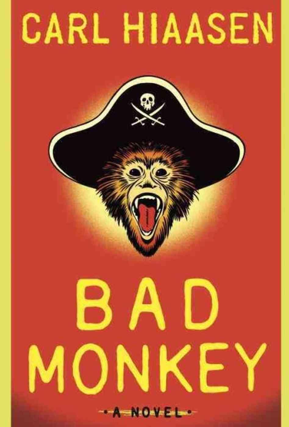 Carl Hiaasen's BAD MONKEY, now in paperback!