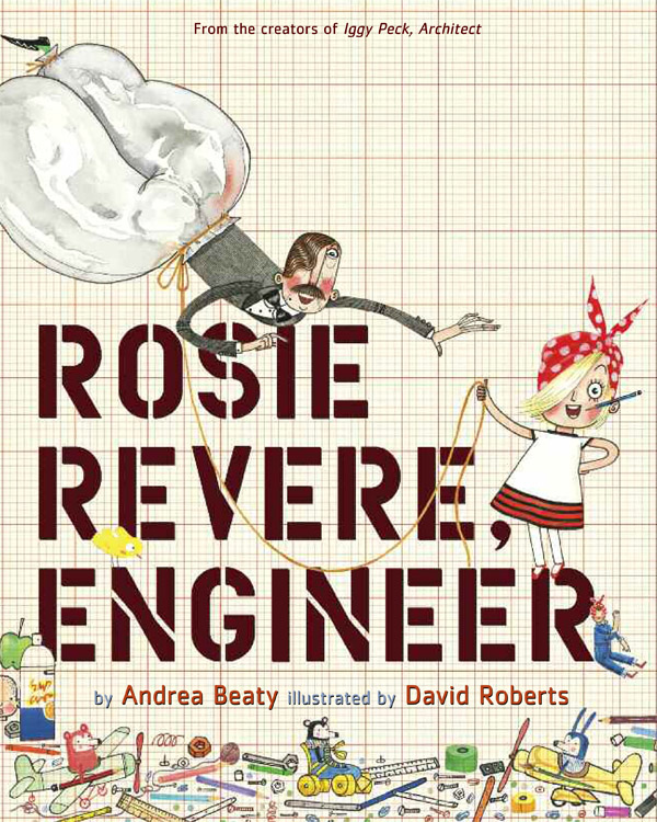 Rosie Revere, Engineer: picture book about intergenerational makers
