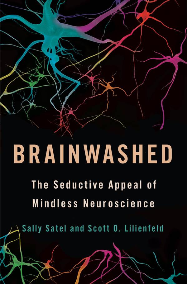 Brainwashed: Neuroscience vs neurobollocks