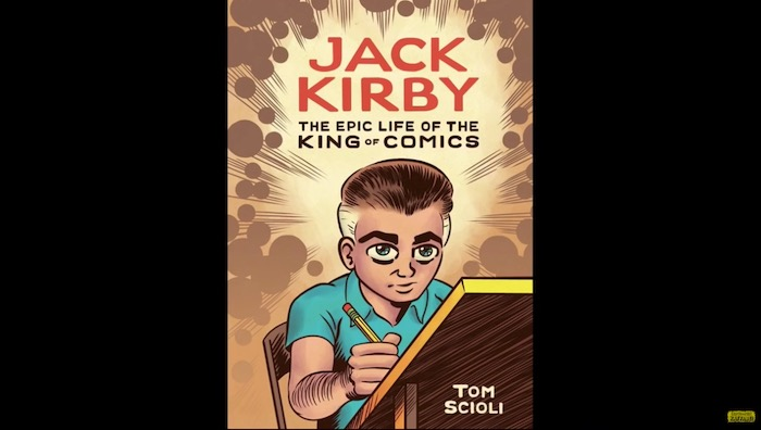 Talking Jack Kirby: The Epic Life of the King of Comics with Visionary Comic Book Creator Tom Scioli