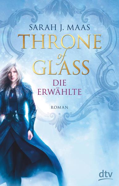 Throne of Glass. Die Erwählte von Sarah J. Maas, (c) DTV