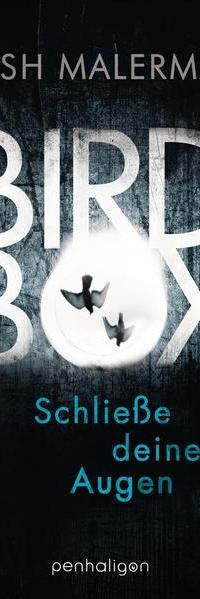 Bird Box - Schließe deine Augen by Penhaligon Verlag