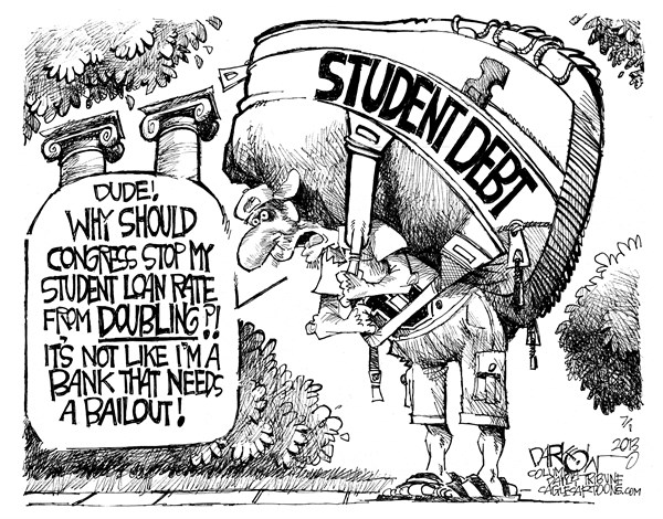 "John Darkow - Columbia Daily Tribune, Missouri - ""Student Loan Rate Doubling"" - English - student, loan, rate, doubling, debt, college, tuition, young, adults, money, congress, university, bank, bailout, school"