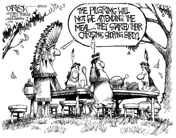 Thanksgiving Creep © John Darkow,Columbia Daily Tribune, Missouri,Thanksgiving,Pilgrims,Indians,Feast,Dinner,Creep,Christmas,Shopping,Start,Attend,Early,Holiday,Meal, black friday 2012