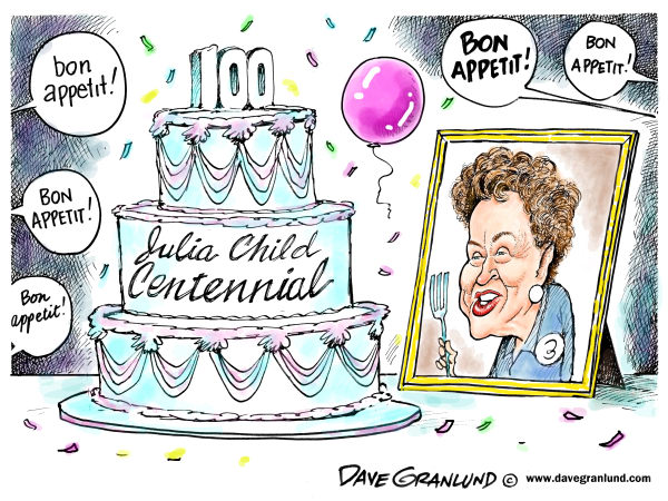 Julia Child centennial © Dave Granlund,Politicalcartoons.com,Julia Child, cooking, legend, TV, 100, centennial, bon appetit