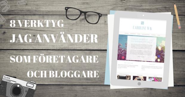8 verktyg för onlineföretagare och bloggare: WordPress, Bloglovin, Google Analytics, Trello, Canva, Pixlr Editor, Facebook Instagram