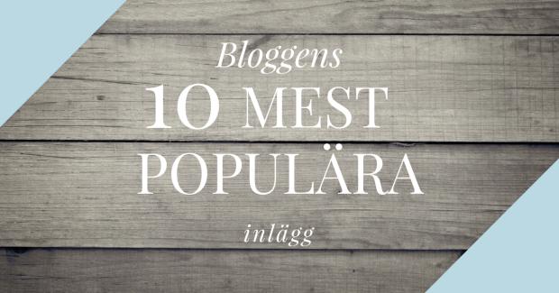 De 10 mest populära inläggen på bloggen carolinewm.se om att vara introvert, egenföretagare och bloggare