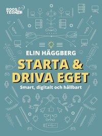 Böcker för egenföretagare: Starta och driva eget, av Elin Häggberg