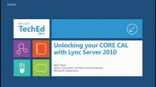 Lync 2010: Unlocking Your CORE CAL with Lync