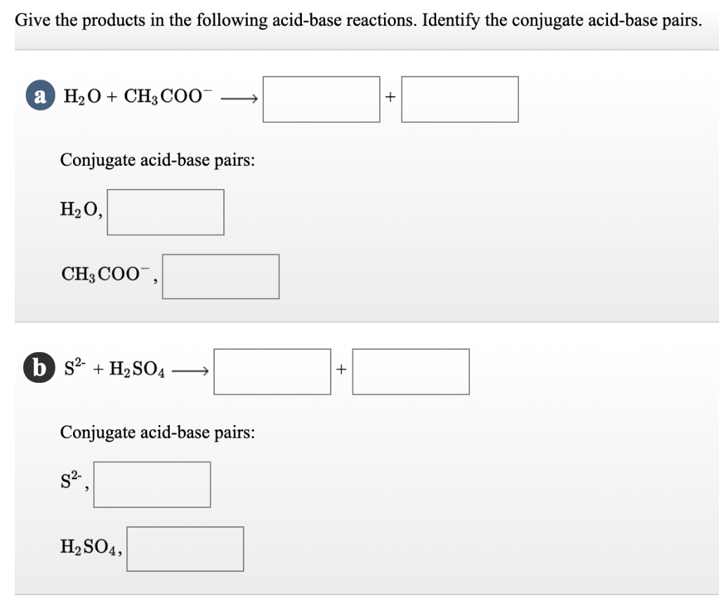 Solved Give The Products In The Following Acid Base React