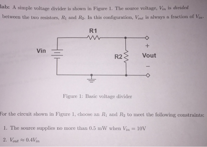 Solved: A Simple Voltage Divider Is Shown In Figure 1. The