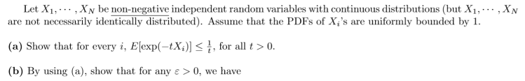 Let X1, ... , Xn be non-negative independent random variables with continuous distributions (but X1, ... , XN are not necessa