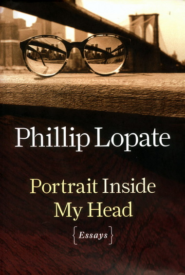 Book Review: Portrait Inside My Head: Essays by Phillip Lopate