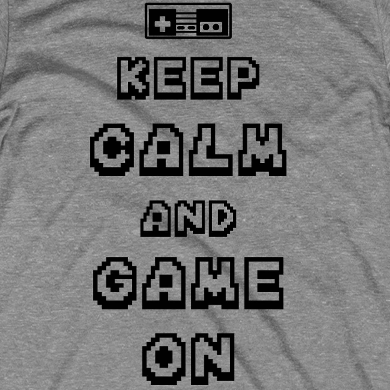 Keep Calm And Game On T Shirt