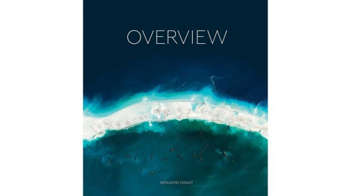 'Overview: A New Perspective of Earth' by Benjamin Grant