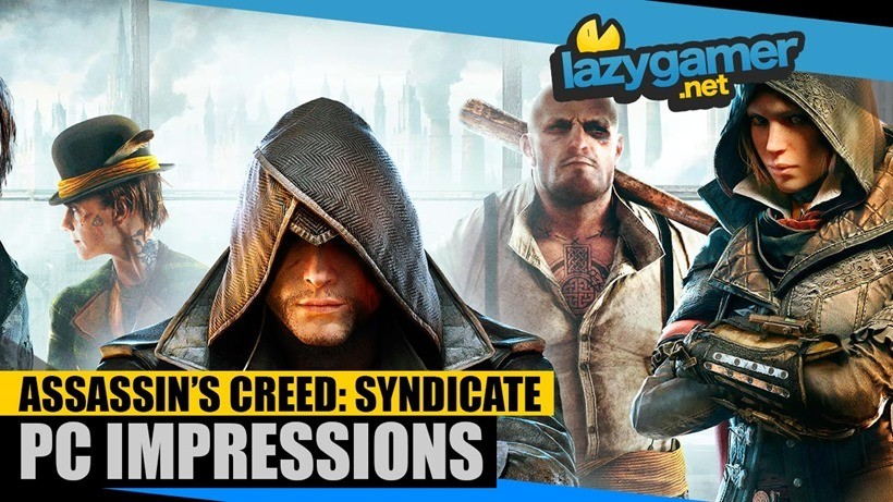 Assassin's Creed Syndicate PC Impressions
