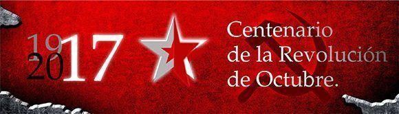 Cien años se cumplen de la Revolución de Octubre de 1917.