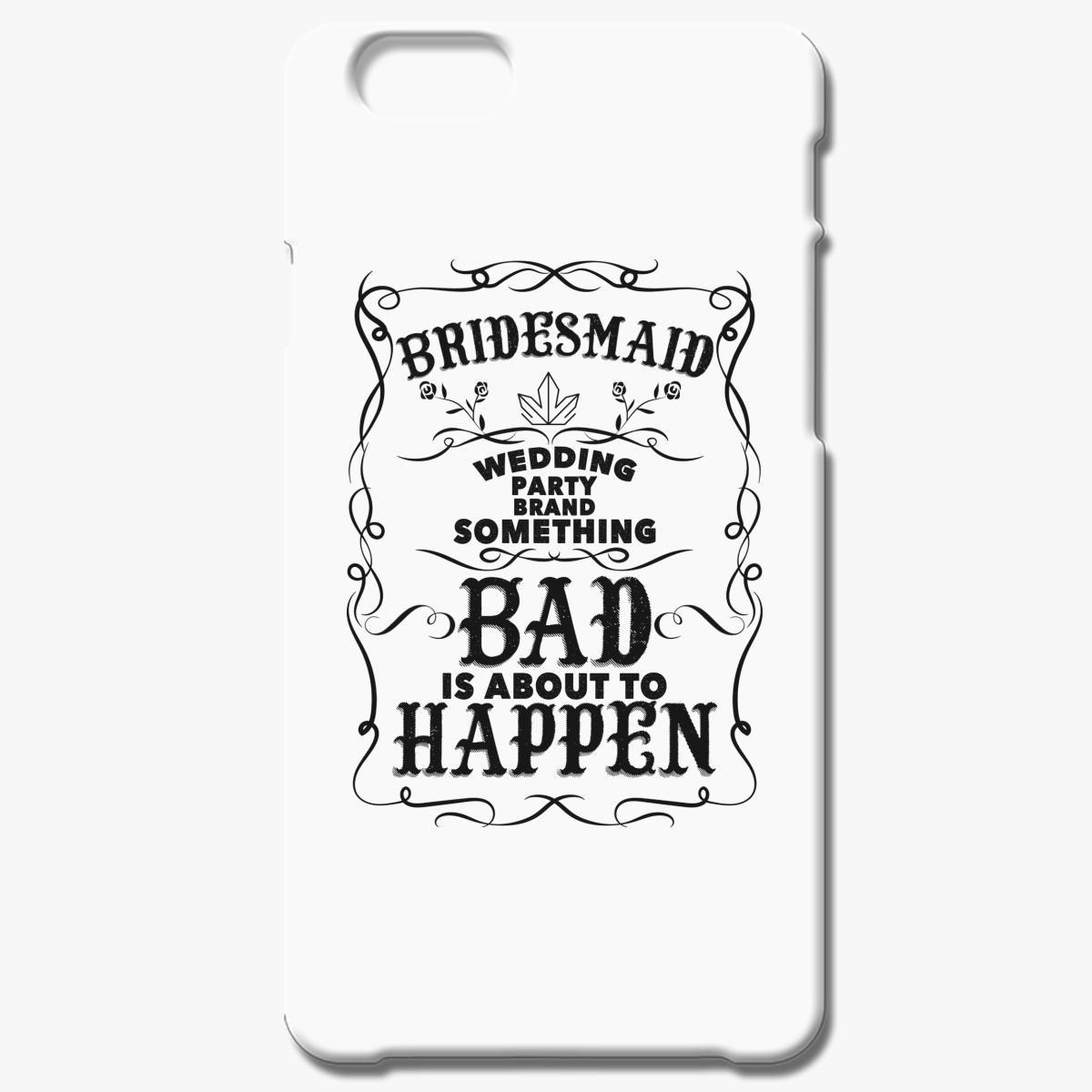 Bridesmaid Wedding Iphone 6 6s Case