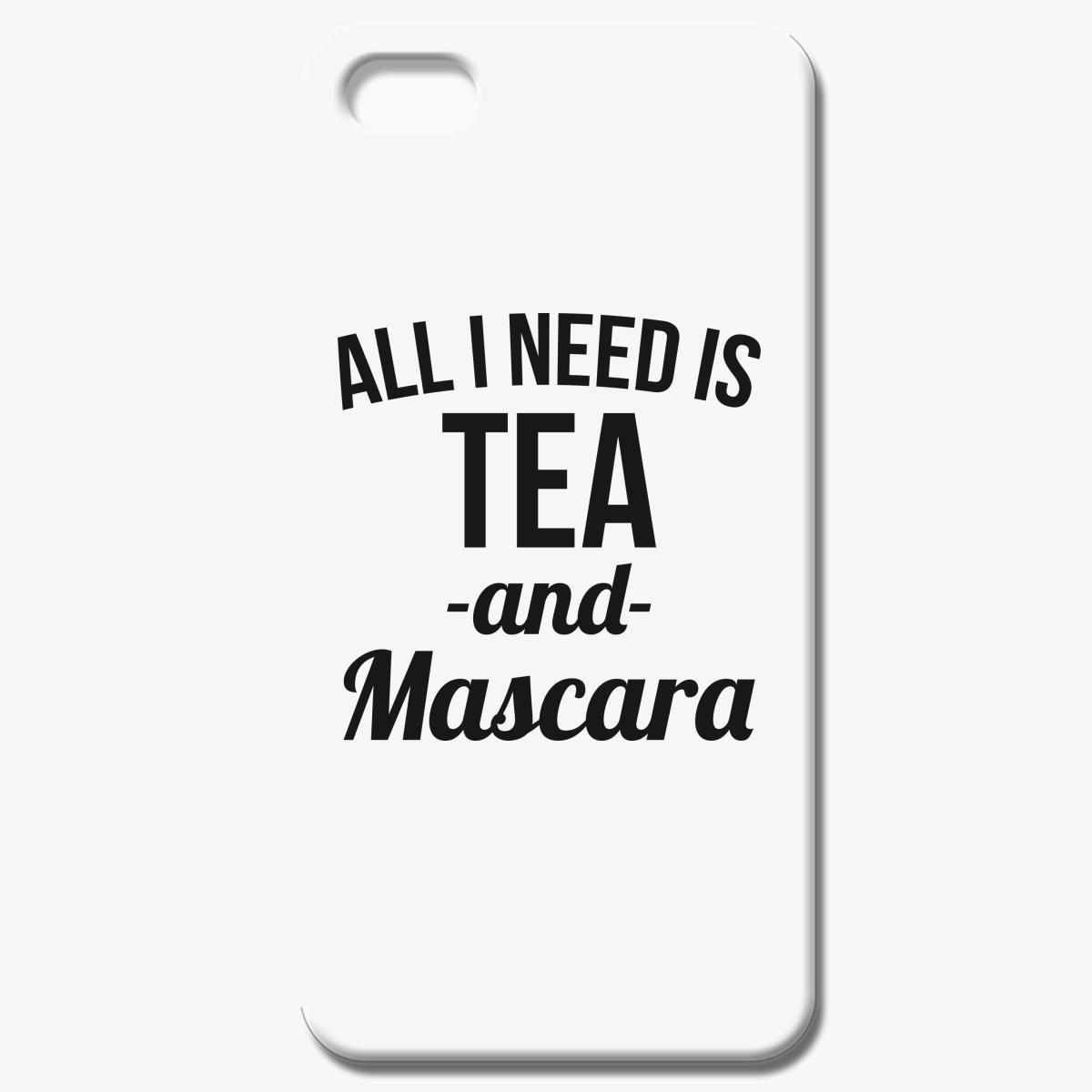 All I Need Is Tea And Mascara Iphone 8 Case