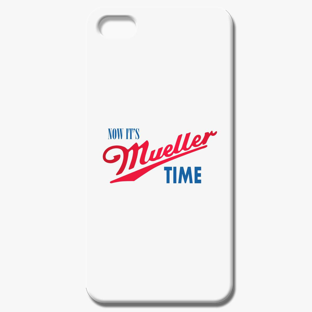 Now Its Mueller Time Iphone 7 Case