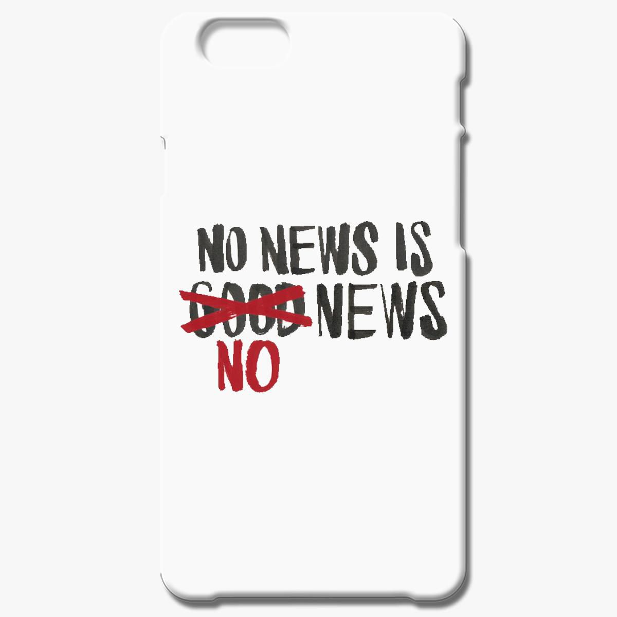 No News Is Good No News Iphone 6 6s Case
