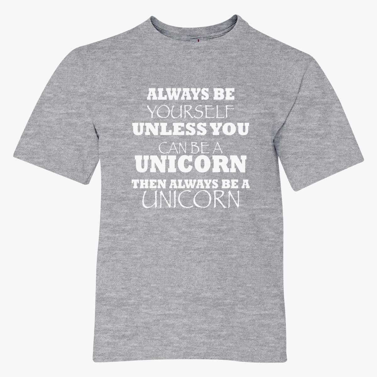 Always Be Yourself Unless Youth T Shirt