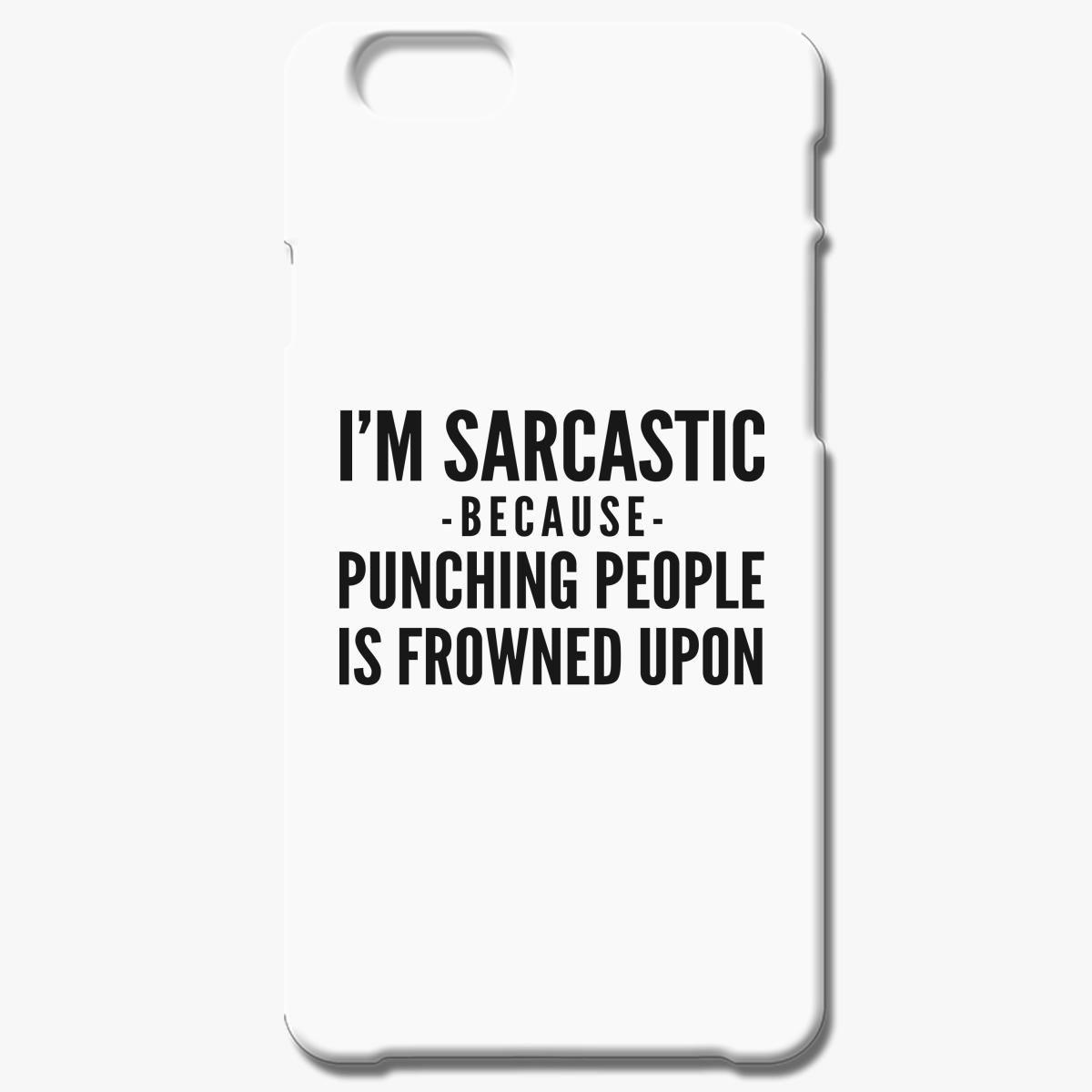 I Am Sarcastic Iphone 6 6s Plus Case