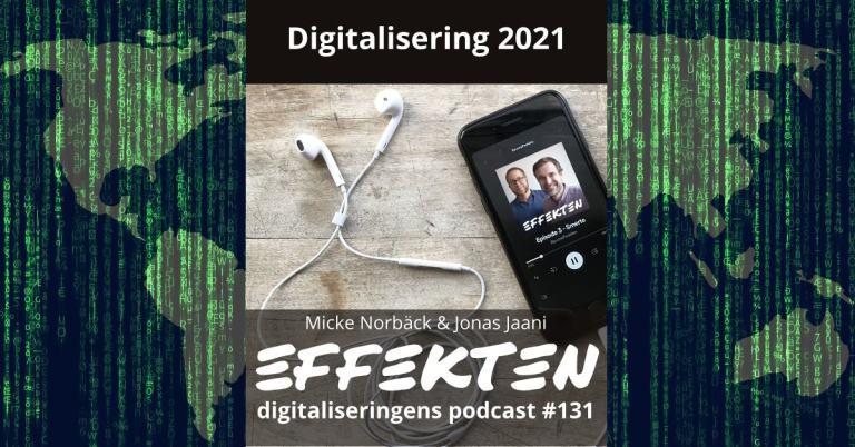 Digitalisering 2021. Micke Norbäck & Jonas Jaani (#131)