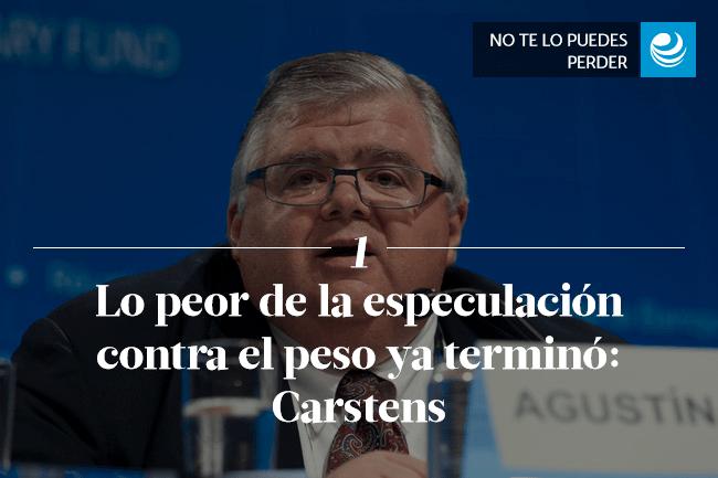 Lo peor de la especulación contra el peso ya terminó: Carstens