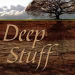 Deep Stuff