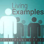 Paul is an Example You Can Follow (Philippians 2:17-18)