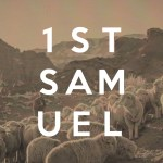 What to Do When Your World Falls Apart (1 Samuel Intro)