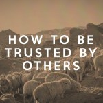 How to be Trusted by Others (1 Samuel)