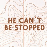 He Can't Be Stopped (Acts 4)