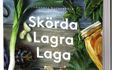 Boken Skörda, lagra, laga av Johannes Wätterbäck och Theres Lundén
