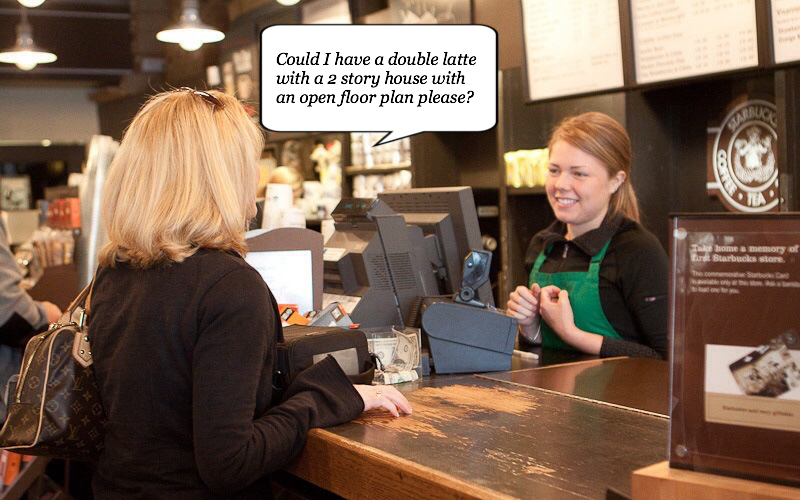 Ordering a house at Starbucks