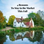 4 Reasons Home Buyers Should Stay in the Market This Fall