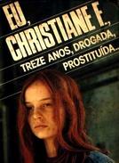 Eu, Christiane F. - 13 Anos, Drogada e Prostituída (Christiane F. - Wir Kinder vom Bahnhof Zoo)