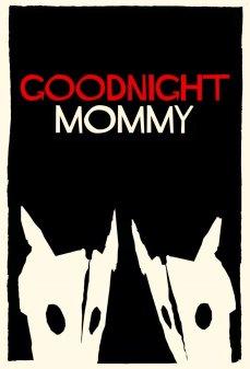 مشاهدة وتحميل فلم Goodnight Mommy تصبحين على خير يا أمي  اونلاين