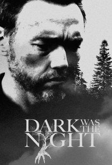 مشاهدة وتحميل فلم Dark Was the Night كان الليل مظلمًا  اونلاين
