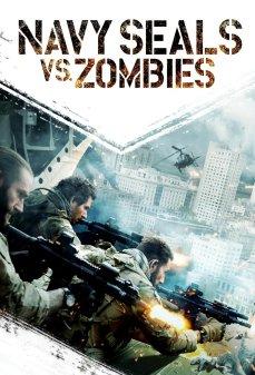 مشاهدة وتحميل فلم Navy Seals vs. Zombies قوات البحرية تواجه الموتى اﻷحياء اونلاين