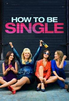 تحميل فلم How to Be Single كيف تكون عازبًا اونلاين
