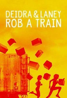 مشاهدة وتحميل فلم Deidra & Laney Rob a Train  اونلاين